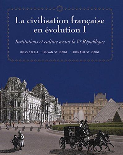 La civilisation française en evolution I: Institutions et culture avant la Ve Republique (...