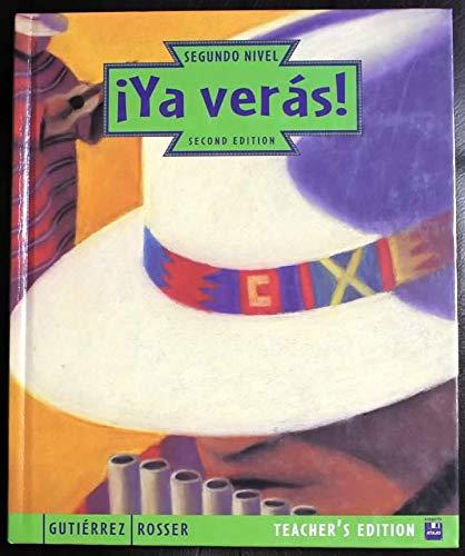 Ya Veras, Teacher's Edition, 2nd Edition: John R. Gutierrez,