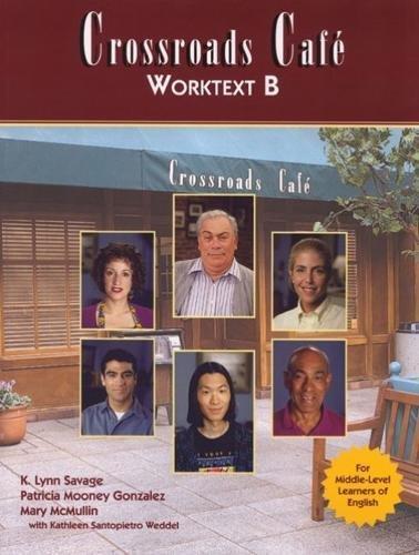 9780838466063: Crossroads Cafe Worktext B: English Learning Program