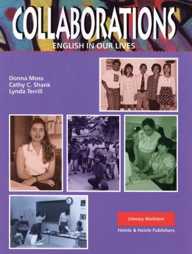 Collaborations: Literacy: English in Our Lives (0838466249) by Weinstein; Jann Huizenga; Donna Moss; Cathy C. Shank; Lynda Terrill