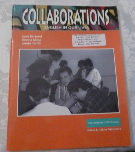 Collaborations Intermediate 2 (English in Our Lives) (0838466354) by Jean Bernard-Johnston; Lynda Terrill Moss; Jann Huizenga