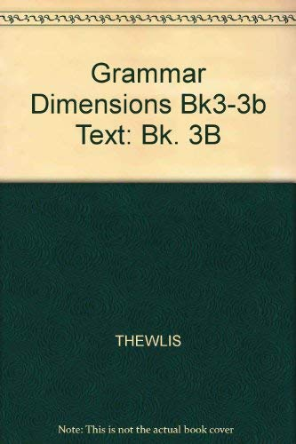 Grammar Dimensions: Form, Meaning, and Use, Book 3B, Second Edition (0838471994) by Diane Larsen-Freeman; Marianne Celce-Murcia; Stephen Thewlis