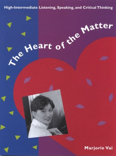 9780838478578: The Heart of the Matter: High-Intermediate Listening, Speaking, and Critical Thinking