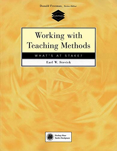 9780838478912: Working with Teaching Methods: What's at Stake?