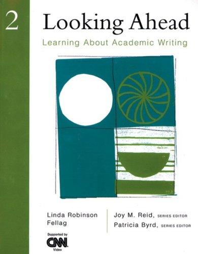 Looking Ahead 2: Learning About Academic Writing: Linda Robinson Fellag,