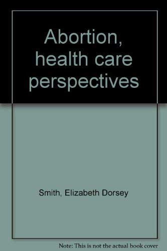 9780838500477: Abortion, health care perspectives