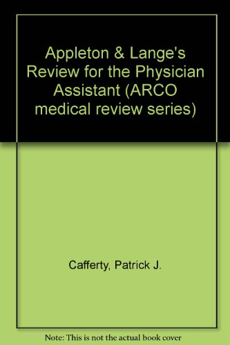 9780838501214: Appleton & Lange's Review for the Physician Assistant (Arco medical review series)