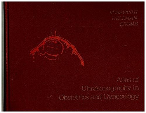 Atlas of Ultrasonography in Obstetrics and Gynaecology: Kobayashi, Mitsunao, etc.
