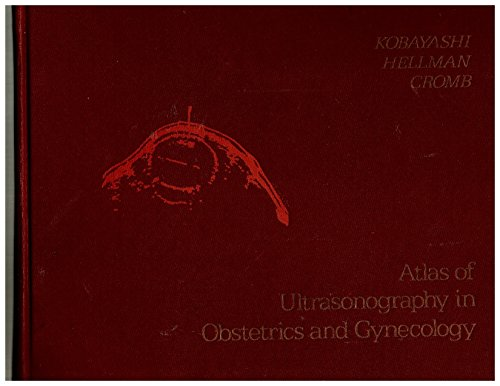 Atlas of Ultrasonography in Obstetrics and Gynaecology: Kobayashi, Mitsunao, etc.