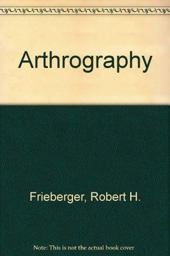 Arthrography: Freiberger, Robert H.