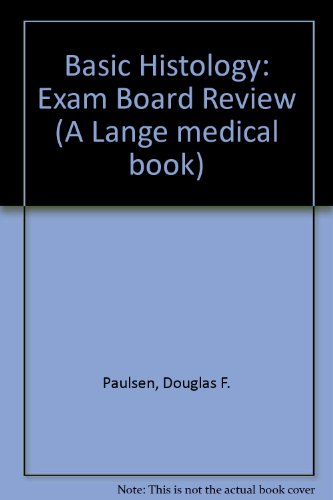 9780838505779: Basic Histology: Exam Board Review (A Lange medical book)