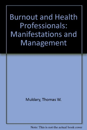 9780838508923: Burnout and Health Professionals: Manifestations and Management
