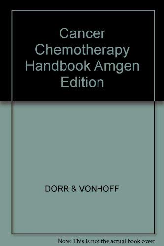 Cancer Chemotherapy Handbook: Amgen Edition: Dorr, Robert T., Von Hoff, Daniel D., M.D., Von Hoff, ...