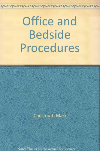 Office and Bedside Procedures : Clinical Manual: Mary Chestnutt; Thomas