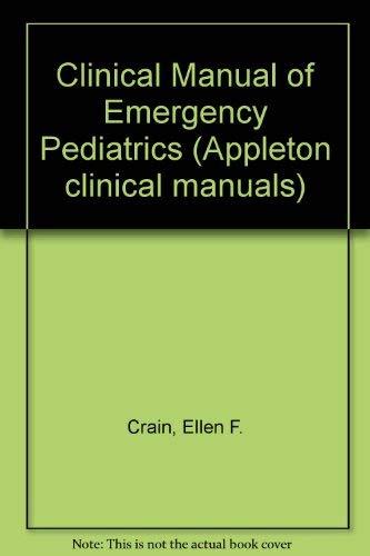 9780838511268: Clinical Manual of Emergency Pediatrics (Appleton clinical manuals)