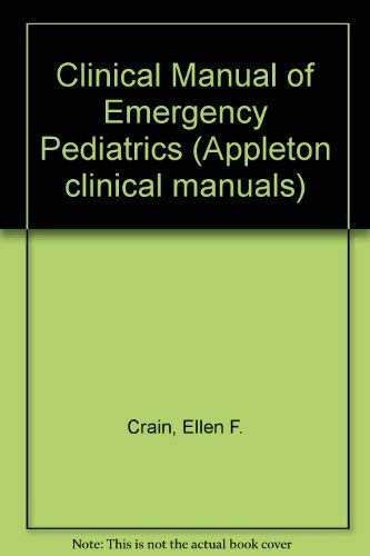 9780838511268: Clinical Manual of Emergency Pediatrics (Appleton clinical manuals)