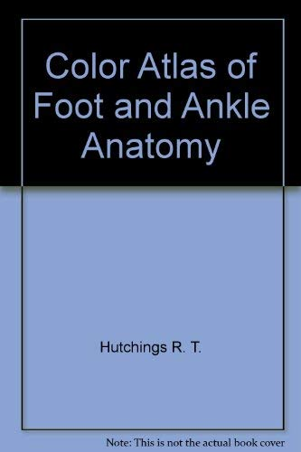 9780838511725: Color atlas of foot and ankle anatomy