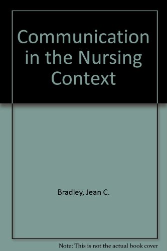 9780838511800: Communication in the Nursing Context