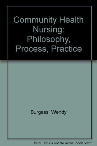 9780838511817: Community Health Nursing: Philosophy, Process, Practice