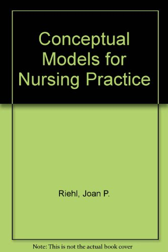 Conceptual Models for Nursing Practice: Riehl-Sisca, Joan P.; Roy, Sister Callista