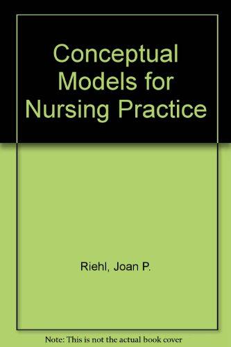 Conceptual Models for Nursing Practice: Riehl-Sisca, Joan P.;