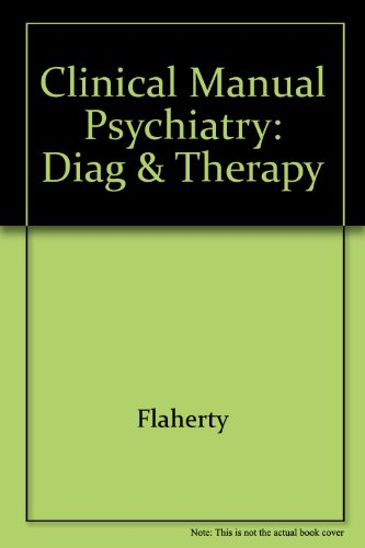 Psychiatry (Clinical Manual Ser. ): Flaherty, Joseph A.