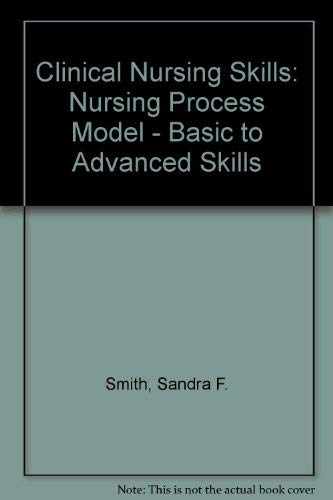 9780838513033: Clinical nursing skills: Nursing process model, basic to advanced skills