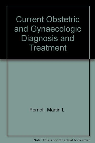 Current Obstetric & Gynecologic Diagnosis & Treatment: Pernoll, Martin L.