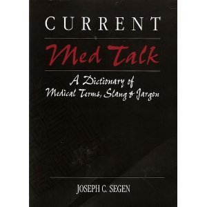 9780838514641: Current Med Talk: A Dictionary of Medical Terms, Slang & Jargon