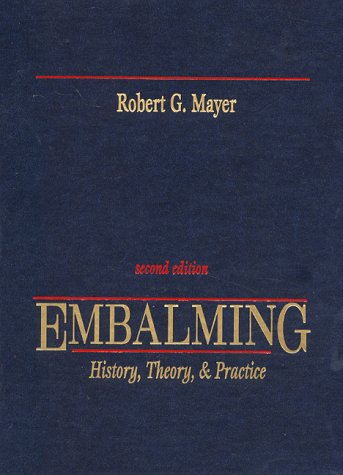 9780838514689: Embalming: History, Theory, & Practice