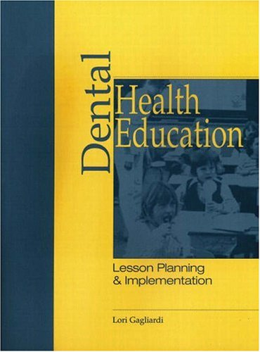 9780838515747: Dental Health Education: Lesson Planning & Implementation