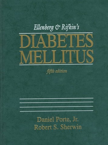 Ellenberg and Rifkin's Diabetes Mellitus: Theory and: Porte, Daniel [Editor];