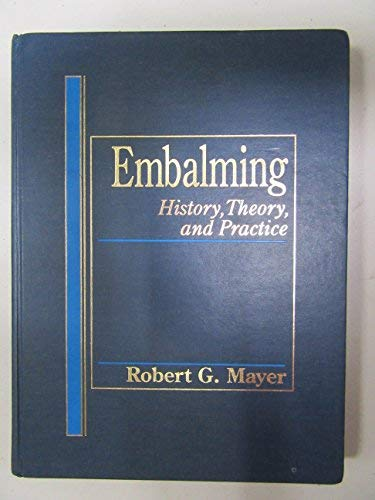 9780838521854: Embalming: History, Theory, and Practice