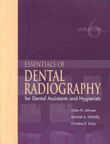 Essentials of Dental Radiography for Dental Assistants: Orlen N. Johnson,