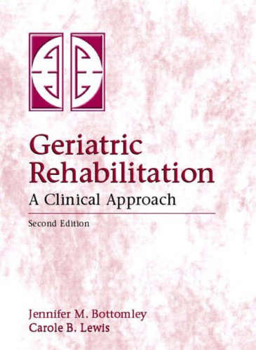 9780838522844: Geriatric Rehabilitation: A Clinical Approach (2nd Edition)