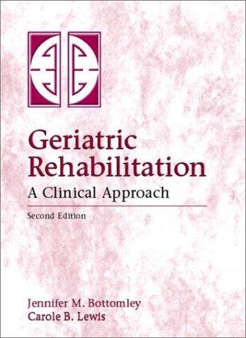 9780838522844: Geriatric Rehabilitation: A Clinical Approach (2nd Edition)