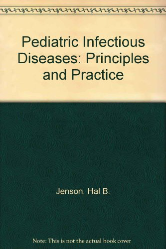 9780838524749: Pediatric Infectious Diseases: Principles and Practice