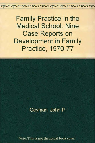 9780838525340: Family Practice in the Medical School: Nine Case Reports on Development in Family Practice, 1970-77