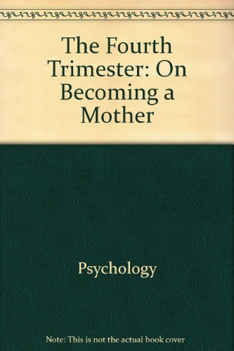 The fourth trimester: On becoming a mother: Eheart, Brenda Krause