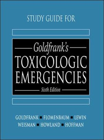 9780838531495: Goldfrank's Toxicologic Emergencies: Study Guide to 6r.e