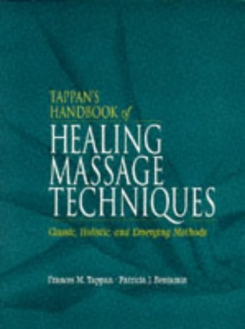 9780838536766: Tappan's Handbook of Healing Massage Techniques: Classic, Holistic and Emerging Methods (3rd Edition)