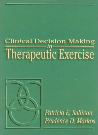 9780838540459: Clinical Decision Making in Therapeutic Exercise