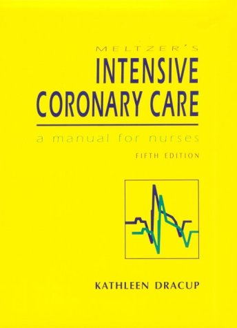 9780838542767: Meltzer's Intensive Coronary Care:A Manual for Nurses
