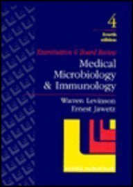 Medical Microbiology and Immunology: Examination and Board Review: Levinson, Warren; Jawetz, Ernest