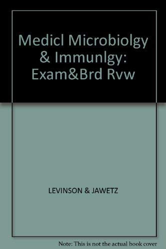 Medical Microbiology and Immunology : Examination and: Ernest Jawetz; Warren