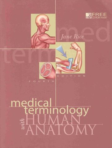 Medical Terminology with Human Anatomy (4th Edition): Rice, Jane