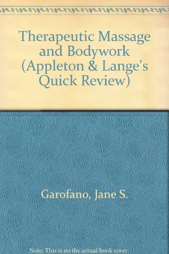 9780838563380: Therapeutic Massage & Bodywork: 750 Questions & Answers (Appleton & Lange's Quick Review)