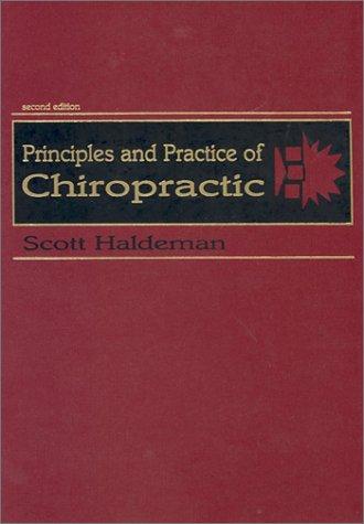 Principles and Practice of Chiropractic: Haldeman, Scott