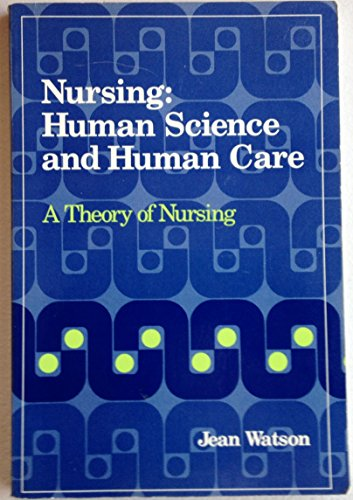 9780838570012: Nursing: Human Science and Human Care - A Theory of Nursing