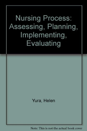 9780838570333: The nursing process: Assessing, planning, implementing, evaluating